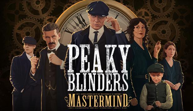 Peaky Blinders Mastermind 1 Peaky Blinders | Peaky Blinders: Mastermind | βιντεοπαιχνίδι Peaky Blinders, Peaky Blinders: Mastermind, βιντεοπαιχνίδι