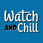 Profile picture of Watch & Chill
